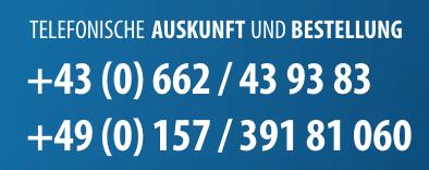 Telefonische Auskunft und Bestellung unter +43 662 43 93 83 oder +49 157 391 81 060